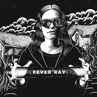 Fever Ray by Fever Ray