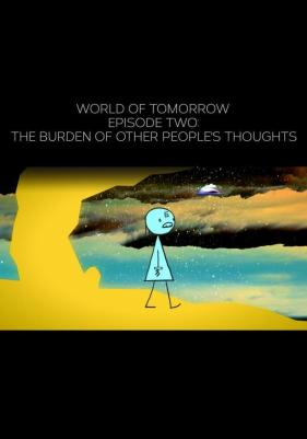 World of Tomorrow Episode Two The Burden of Other People's Thoughts (2017).jpg
