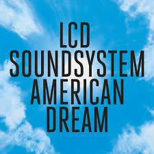 American Dream by LCD Soundsystem.jpg