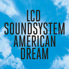 American Dream by LCD Soundsystem.jpg