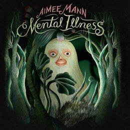 Mental Illness byAimee Mann