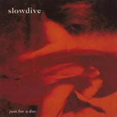 Just for a Day by Slowdive (1991).jpg