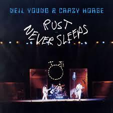 Rust Never Sleeps byNeil Young & Crazy Horse (1979).jpg