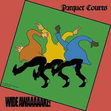 Wide Awake byParquet Courts(2018)