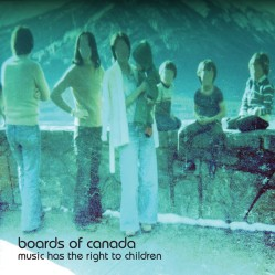 Music Has the Right to Children by Boards of Canada (1998)